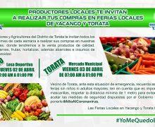 PRODUCTORES LOCALES TE INVITAN A REALIZAR TUS COMPRAS EN FERIAS LOCALES DE YACANGO Y TORATA